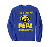 Iowa Hawkeyes They Call Me Papa T-shirt - Apparel Sweatshirt Royal Blue