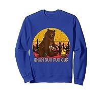 Shuh Duh Fuh Cup Bear Drinking Beer Camping T Shirt Sweatshirt Royal Blue