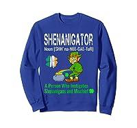 Shenanigator Tshirt Saint Patrick Day Irish Four Leaf Clover Sweatshirt Royal Blue