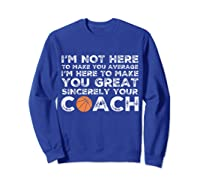 Funny Basketball Coach Shirt   Coaches Tshirt Gift Idea Sweatshirt Royal Blue