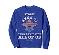Storm Area 51 Shirt They Can't Stop All Of Us T-shirt Sweatshirt Royal Blue