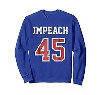 Impeach 45 T Shirt Team Impeach Trump Vintage Sweatshirt Royal Blue