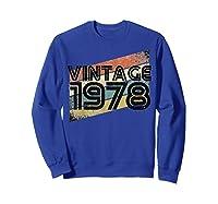 Vintage 1978 - Retro 40th T Shirt Gift 40 Yrs Years Old Sweatshirt Royal Blue