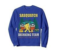 Sasquatch Drinking Team Drink Till You Believe Vintage T Shi Shirts Sweatshirt Royal Blue