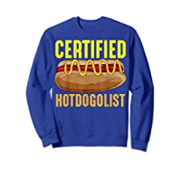 Certified Hotdogolist Sausage Sandwich Humor Gift T Shirt Sweatshirt Royal Blue