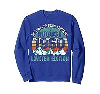 Born August 59 Limited Edition Bday Gift 59th Birthday Shirts Sweatshirt Royal Blue