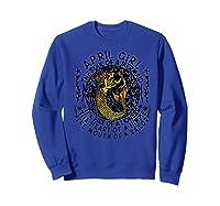 April Girl The Soul Of A Mermaid Tshirt Funny Gifts Premium T Shirt Sweatshirt Royal Blue