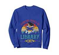 Vintage Everyday Should Be Library Day Owl Reading Book Gift T Shirt Sweatshirt Royal Blue