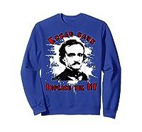 Edgar Poe Says Impeach The Mf Impeach Trump T Shirt Sweatshirt Royal Blue