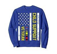 Child Support Veteran Tshirt Veteran Day Gift T Shirt Sweatshirt Royal Blue