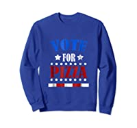 Vote For Pizza T Shirt Funny National Pizza Day Tee Election Sweatshirt Royal Blue