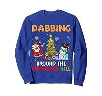 Dabbing Around The Christmas Tree Santa Clause Snowman Ugly T-shirt Sweatshirt Royal Blue