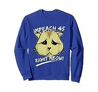 Impeach 45 Right Meow Funny Cat Impeacht T Shirt Sweatshirt Royal Blue