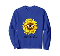 Let It Bee Sunflower Gift For Shirts Sweatshirt Royal Blue
