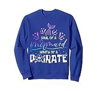 Funny Mermaid Sailor Mermaid Soul And Pirate Mouth T Shirt Sweatshirt Royal Blue