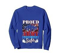 Proud Army National Guard Sister Mothers Day Shirt T-shirt Sweatshirt Royal Blue