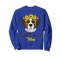 Saint Bernard Mom Shirt Sunflower Dog Lovers Mother S Day Sweatshirt Royal Blue