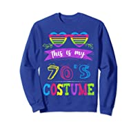 This Is My 70's Costume Halloween Vintage Glasses 1960s Gift Shirts Sweatshirt Royal Blue