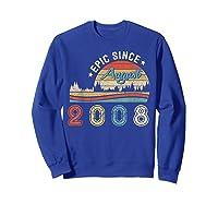 Epic Since August 2008 Tshirt 11 Years Old Shirt Birthday Gi Sweatshirt Royal Blue