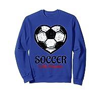 Soccer Is My Valentine T Shirt Galentines Day Tee Sweatshirt Royal Blue