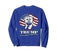 Us Patriot Republican Trump Supporter Presidential Election T Shirt Sweatshirt Royal Blue