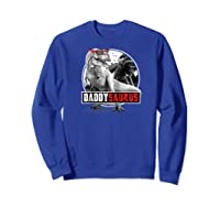 S Daddysaurus Shirt Fathers Day Gift T-rex Dad Dinosaur Raglan Baseball Tee Sweatshirt Royal Blue