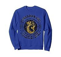 Hungarian Girl The Soul Of A Mermaid Great T Shirt Sweatshirt Royal Blue