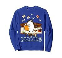 Halloween Day Cute Boo Love Books Tee Funny Librarian Gifts T Shirt Sweatshirt Royal Blue