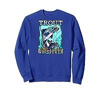 Funny Trout Fishing, Fish Fisherman Gifts Baseball Shirts Sweatshirt Royal Blue