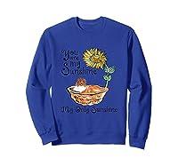 You Are My Sunshine Scotch Collie T Shirt, Sunflower And Sco Sweatshirt Royal Blue