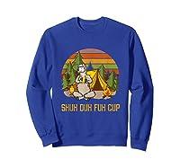 Shuh Duh Fuh Cup Drinking Beer Camping T Shirt T Shirt Sweatshirt Royal Blue