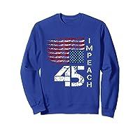 Impeach 45 T Shirt Impeach President Donald Trump Sweatshirt Royal Blue