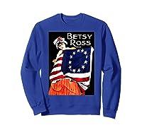 Usa Betsy Ross American Flag Shirt Art 13 Original Colonies T Shirt Sweatshirt Royal Blue