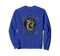 August Woman The Soul Of A Mermaid Tshirt For Black  Sweatshirt Royal Blue