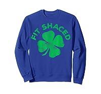 Shaced T Shirt Saint Patrick Day Gift Sweatshirt Royal Blue