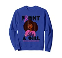 Fight Breast Cancer Awareness Month Shirt Black Girl Sweatshirt Royal Blue
