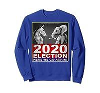 2020 Election Democrat Versus Republican Fighter T Shirt Sweatshirt Royal Blue