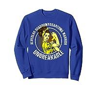Unbreakable Alveolar Rhabdomyosarcoma Warrior T Shirts Sweatshirt Royal Blue