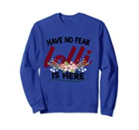 Have No R Lolli Is Here Longsleeve Tshirt Sweatshirt Royal Blue