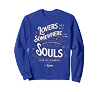 Lovers Somewhere Classic Love Quote Valentines Day T Shirt Sweatshirt Royal Blue