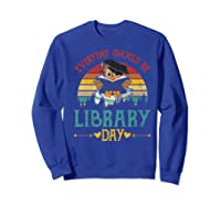 Vintage Everyday Should Be Library Day Owl Reading Book Gift Premium T Shirt Sweatshirt Royal Blue