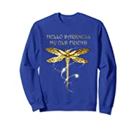 Hello Darkness My Old Friend Hippie T-shirt Dragonfly Sweatshirt Royal Blue