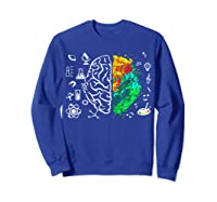 Colorful Brain Science And Art Love Science Art Gifts T Shirt Sweatshirt Royal Blue