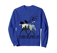 Trending Gift Shirt I Go To Lose My Mind And Find My Soul T Shirt Sweatshirt Royal Blue