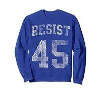 Resist Impeach 45 Anti Trump T Shirt Sweatshirt Royal Blue