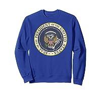 One Term Donnie Fake Presidential Seal Shirts Sweatshirt Royal Blue