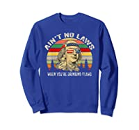Vintage Ain T No Laws When You Re Drinking Claws Funny Shirt Sweatshirt Royal Blue