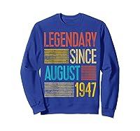 72nd Birthday Gifts Legendary Since August 1947 Shirts Sweatshirt Royal Blue