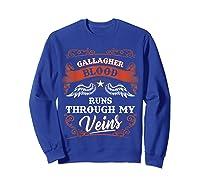 Gallagher Blood Runs Through My Veins Shirt 1t5d Sweatshirt Royal Blue