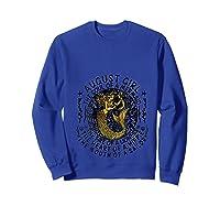 August Girl The Soul Of A Mermaid Tshirt Funny Gifts T Shirt Sweatshirt Royal Blue